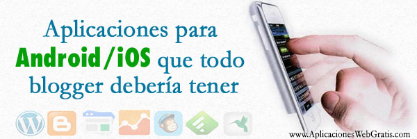 Aplicaciones para blogger Android - Iphone