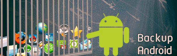 Las mejores aplicaciones para hacer Backup en android